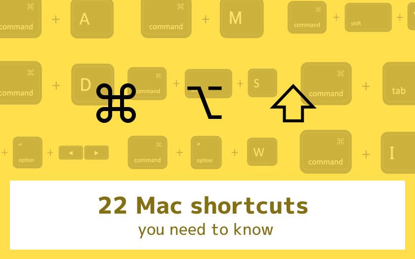 作業効率が圧倒的にUPする!便利すぎるMacのショートカットキー22選