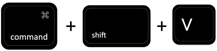 command + shift + V